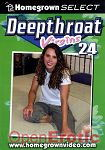 Deepthroat Virgins 24 (Homegrown Video)