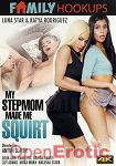 My Stepmom made me Squirt (Family Hookups)
